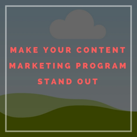 Make your content marketing program stand out